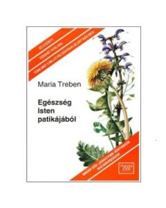 Health Through God`s Pharmacy (Hungarian Edition) 88 pages by Maria Treben